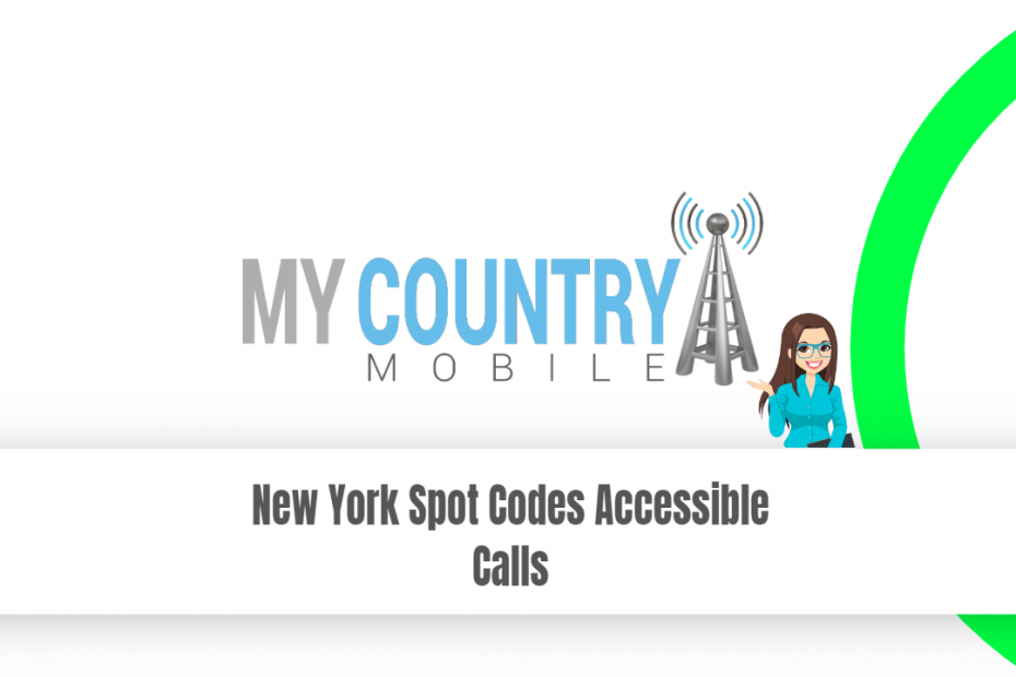 New York Spot Codes Accessible Calls - My Country Mobile
