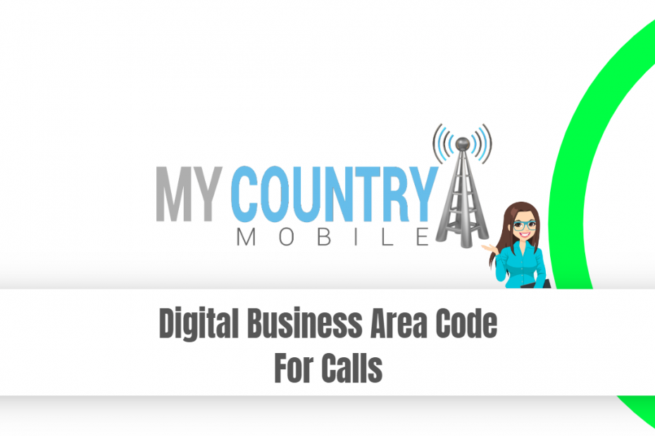 Digital Business Area Code For Calls - My Country Mobile