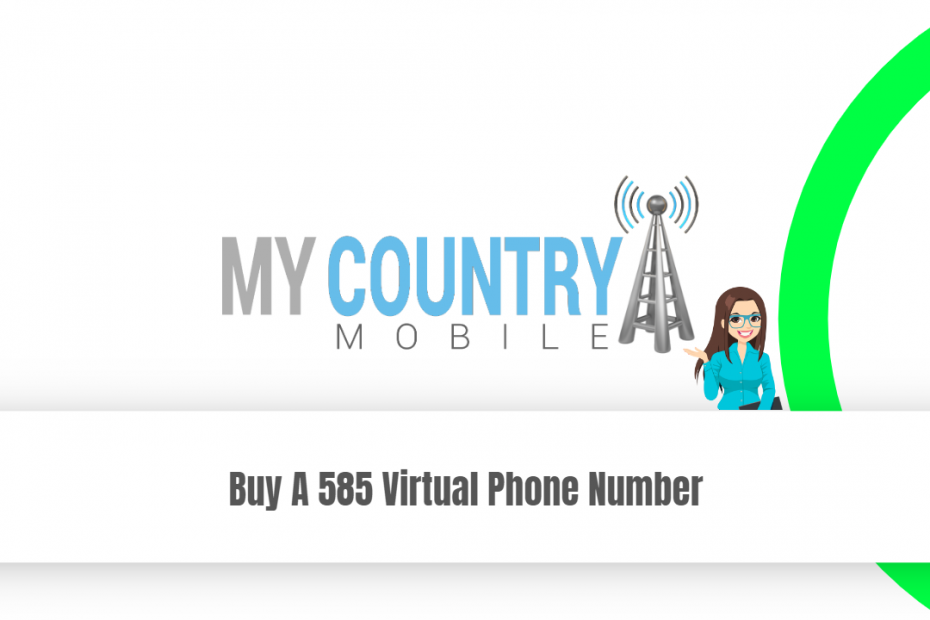 Buy A 585 Virtual Phone Number - My Country Mobile