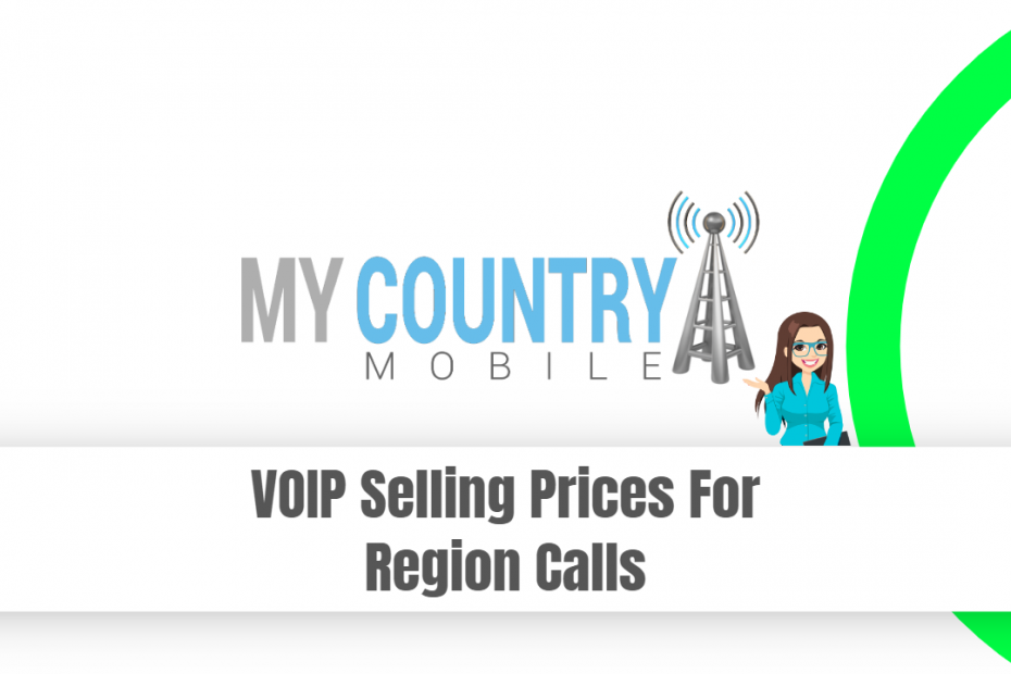 VOIP Selling Prices For Region Calls - My Country Mobile