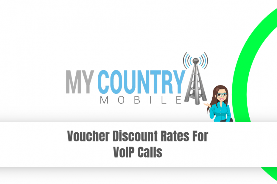 Voucher Discount Rates For VoIP Calls - My Country Mobile