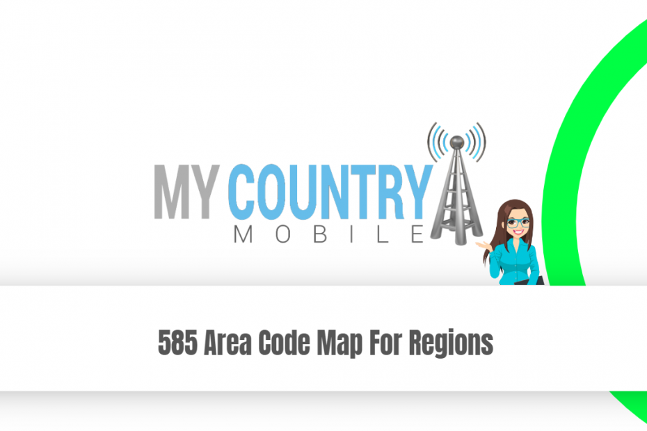 585 Area Code Map For Regions - My Country Mobile